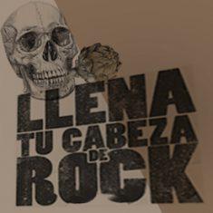 LLENA TU CABEZA DE ROCK